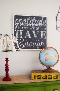 "Need to make a sign with this....""gratitude turns what we have into enough"""