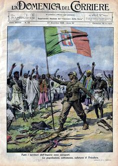 "1936, Dec 27: Italy declares the Abyssinian [Ethiopian] Empire conquered and its people as ""submissive"" and ""saluting the [Italian] tricolor,"" La Domenica del Corriere."