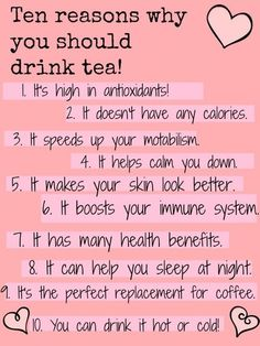 10 Reasons Why You Should Drink Tea...with one caveat...it does not replace my coffee...just an addition to it...:)