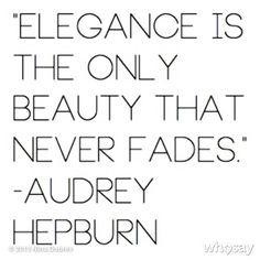"""@Tara Becker's photo: """"Classy Lady Quote of the Day... From the classiest lady of them all. #teamaudrey"""""""