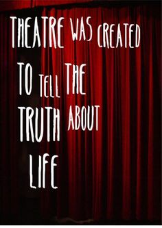 Acting is a symbol of courage to show the reality of life. Drama Theatre, Theatre Nerds, Music Theater, Broadway Theatre, Broadway Shows, Musicals Broadway, Theatre Auditions, Theatre Jokes, Acting Quotes