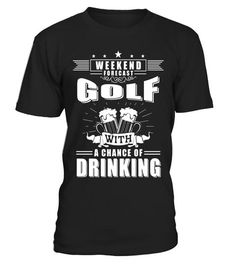 """# Golf With Chance Of Drinking Golf T-Shirt .  Special Offer, not available in shops      Comes in a variety of styles and colours      Buy yours now before it is too late!      Secured payment via Visa / Mastercard / Amex / PayPal      How to place an order            Choose the model from the drop-down menu      Click on """"Buy it now""""      Choose the size and the quantity      Add your delivery address and bank details      And that's it!      Tags: This Golf Tee is awesome for Christmas…"""