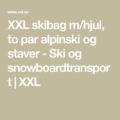 XXL skibag m/hjul, to par alpinski og staver - Ski og snowboardtransport   XXL