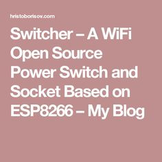 Switcher – A WiFi Open Source Power Switch and Socket Based on ESP8266 – My Blog