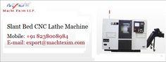 Buy Slant Bed CNC Lathe Machine at #Machtexim in market price in India.