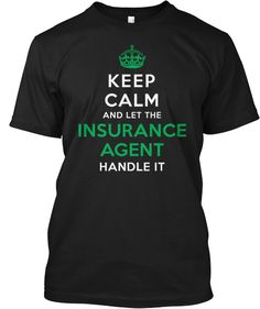 Keep Calm - Insurance Agent