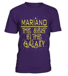 # MARIANO THE BEST IN THE GALAXY .  MARIANO THE BEST IN THE GALAXY  A GIFT FOR THE SPECIAL PERSON  It's a unique tshirt, with a special name!   HOW TO ORDER:  1. Select the style and color you want:  2. Click Reserve it now  3. Select size and quantity  4. Enter shipping and billing information  5. Done! Simple as that!  TIPS: Buy 2 or more to save shipping cost!   This is printable if you purchase only one piece. so dont worry, you will get yours.   Guaranteed safe and secure checkout via…