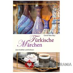 Tuerkische Märchen - zum Erzählen und Vorlesen von Cemal Yalaz (Hg.) im Königsfurt-Urania Verlag