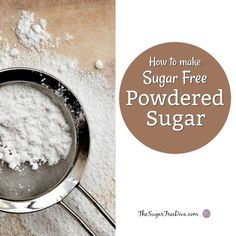 Use these directions to learn How to Make Sugar Free Powdered Sugar easily to use in your next recipe that calls for powdered sugar Sugar Free Deserts, Low Carb Deserts, Low Carb Sweets, Sugar Free Recipes, Sugar Free Peanut Butter Cookies, Sugar Free Frosting, Sugar Free Jello, Sugar Free Powdered Sugar Recipe, Frosting Recipes