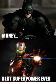 We're saving up to be superheroes...