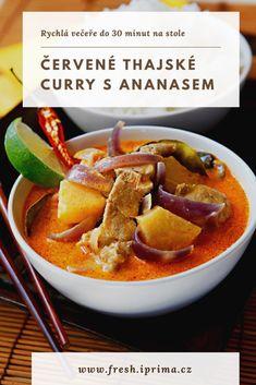 #curry #thajskakuchyne #kure #ananas #rychlavecere #jidlo #recept #primafresh Thai Red Curry, Fresh, Ethnic Recipes, Food, Meal, Essen, Hoods, Meals, Eten