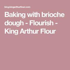 Baking with brioche dough - Flourish - King Arthur Flour