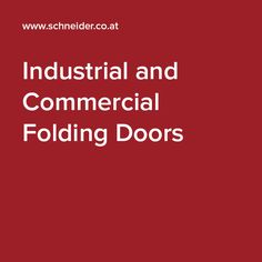 Industrial Doors by SCHNEIDER Torsysteme. High-quality industrial doors made for Europe and worldwide: (Sliding) Folding Doors, Folding Doors, Sliding Door, Circular-track sliding Doors. Industrial Door, Folding Doors, Commercial, How To Plan, Pocket Doors
