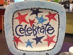 4th of July Celebrate Platter| As You Wish Pottery Painting Place