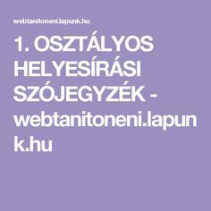 1. OSZTÁLYOS HELYESÍRÁSI SZÓJEGYZÉK - webtanitoneni.lapunk.hu