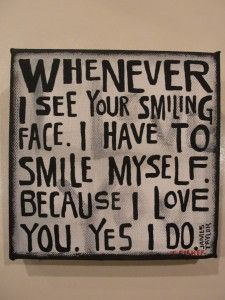 Whenever I see your smiling face. ... --James Taylor