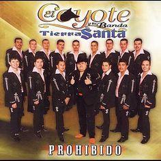 Found Prohibido by El Coyote Y Su Banda Tierra Santa with Shazam, have a listen: http://www.shazam.com/discover/track/44334575