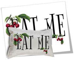 EAT ME IMAGE TRANSFER FOR PILLOWS