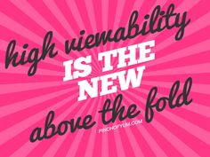 High Visibility is the New Above the Fold - how to increase ads and moneys