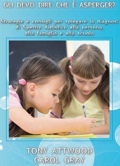 """Strategie e consigli per spiegare la diagnosi di Spettro Autistico alla persona, alla famiglia e alla scuola. All´interno i libri inediti """"Il Sesto Senso"""" e """"Il Mio Ritratto"""" di Carol Gray."""