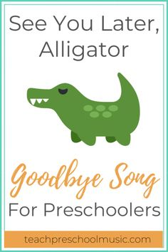 Goodbye Song: See You Later, Alligator