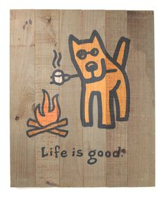 Life is good Camp Dog 'Life is Good' Sign | Daily deals for moms, babies and kids