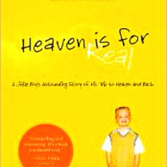 Heaven is for real. I read this book in a few days.  I couldn't put it down!  Everyone should read it!!