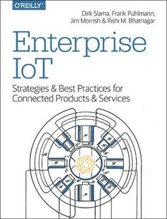 Enterprise IoT: Strategies and Best Practices for Connect...