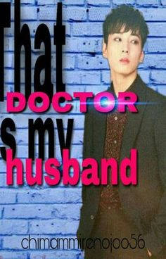 That doctor is my husband Free Novels, Novels To Read, You Are My Drug, Wattpad Romance, My Husband, Birthday Month, Romance Books, Terms Of Service, Father