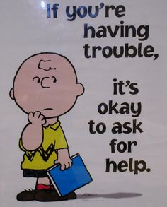 Charlie Brown Snoopy ask for help Elementary School Counseling, School Social Work, School Counselor, Elementary Schools, Snoopy Classroom, Classroom Posters, Classroom Themes, Snoopy School, Charlie Brown Quotes