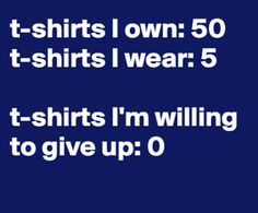 This is me for all of my clothes