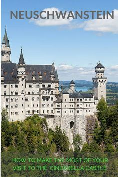 Neuschwanstein: How to Make the Most of Your Visit to the Cinderella Castle in Bavaria, Germany.  Follow these travel tips when visiting one of the most famous castles in the world.  It makes for a great day trip from Munich!
