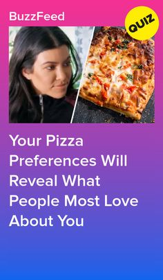 Your Pizza Preferences Will Reveal What People Most Love About.