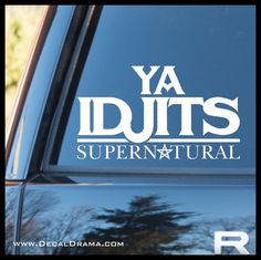 Ya Idjits, TVs Supernatural-inspired Fan Art, vinyl car decal - of the month store Supernatural Merchandise, Tv Supernatural, Car Decals, Vinyl Wall Decals, Custom Vinyl, Laptop Decal, Vinyl Lettering, Silhouette Projects, Tvs