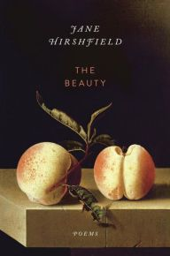 The Beauty by Jane Hirshfield | 9780385351072 | Hardcover | Barnes & Noble