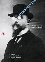 Satiesfictions: Promenades with Erik Satie