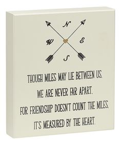 "Love this 'We Are Never Far Apart' Box Sign by Collins on #zulily! #zulilyfinds.... Change to ""for sisters we were born, but friends we are by heart."""