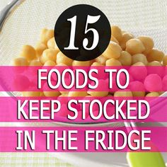 Meet your new kitchen staples - The 15 Foods You Should Keep Stocked in Your Fridge
