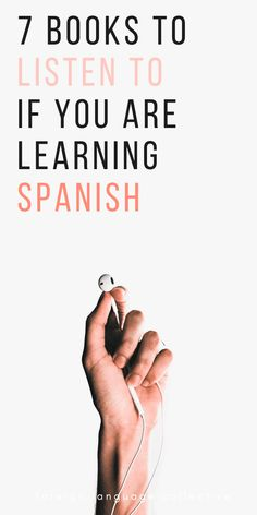 7 Audiobooks You Need To Listen If You Are Learning Spanish