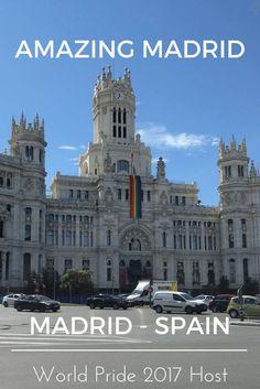 Amazing Madrid – Spain – World Pride 2017 Host