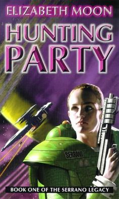 Publication: Hunting Party  Authors: Elizabeth Moon Year: 1999-07-00 ISBN: 1-85723-881-8 [978-1-85723-881-5] Publisher: Orbit  Cover: Fred Gambino
