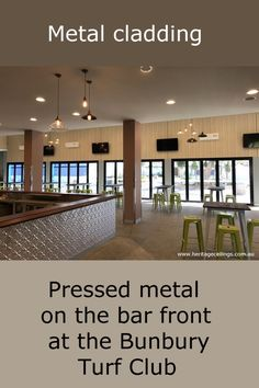 Pressed metal panels have been applied to the front of this commercial bar. For more information see: http://www.heritageceilings.com.au/clients-projects/bunbury-turf-club-uses-pressed-metal.php