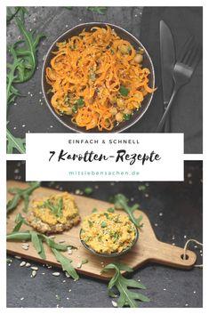 Sieben gesunde und leckere Karotten Rezepte für ein einfaches und schnelles Gericht, von Karotten Porridge und Karotten Smoothiebowl zum Frühstück über Aufstrich und Puffer bis hin zu Ofengemüse und Gemüsepasta zum Mittagessen oder Abendessen.