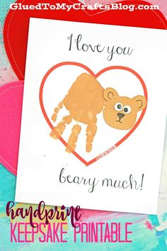 Love You Beary Much! Handprint Keepsake Printable - perfect for Valentine& Day! Love You Beary Much! Handprint Keepsake Printable - perfect for Valentines Day! Preschool Valentine Crafts, Daycare Crafts, Valentines Day Activities, Classroom Crafts, Daycare Ideas, Valentine's Day Crafts For Kids, Mothers Day Crafts, Craft Activities For Kids, Toddler Crafts