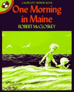 """""""One Morning In Maine (Sal Series #2)"""" children's book by Robert McCloskey ... #RedSoxFansMakeBetterLovers #DirtyWater"""