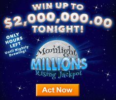 Win Up To $2,000,000.00 Tonight! Moonlight Millions Rising Jackpot - Act Now!