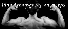 plan treningowy na biceps