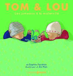 Les jumeaux à la maternité, de Sophie Faudais illustré par J. De Man, Prisma dans la collection Tom et Lou Man, Twins, Collection, Twin Toddlers, Baby In Womb, Baby Sister, Cabbages, Youth, Birth