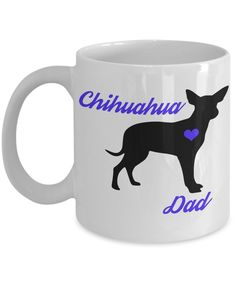 Chihuahua Mug - Father's Day Mug - Chihuahua Gifts For Dog Lovers - Cute Pet Novelty Coffee Cup by ChillThreads on Etsy https://www.etsy.com/listing/500597097/chihuahua-mug-fathers-day-mug-chihuahua