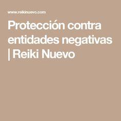 Protección contra entidades negativas | Reiki Nuevo